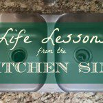 Life Lessons from the Kitchen Sink