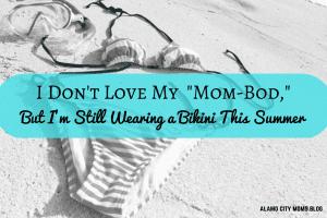 I Don't Love My -Mom Bod,- But I'm Still