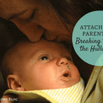 Attachment Parenting: Breaking through the Hullaballoo