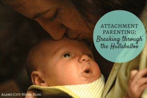 Attachment Parenting: Breaking through the Hullabaloo