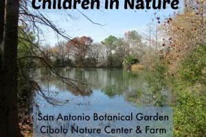 Children in Nature at the San Antonio Botanical Garden, Cibolo Nature Center & Farm, Mitchell Lake Audubon Center | Alamo City Moms Blog