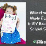 Milestones Made Easy: A DIY Back-to-School Sign