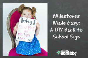 Milestones Made Easy- A DIY Back to School Sign