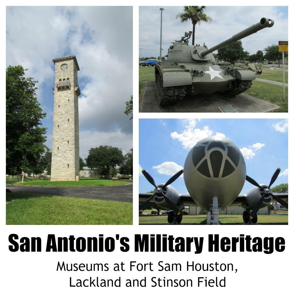 san antonio s military heritage museums at fort sam houston