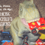 Sharks, Dinos, and Cars, Oh My!:  Embracing Your Child's Obsessions