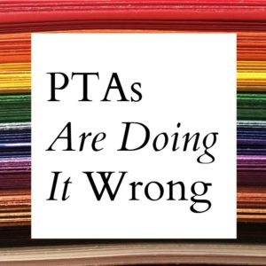 PTAs Are Doing It Wrong | Alamo City Moms Blog