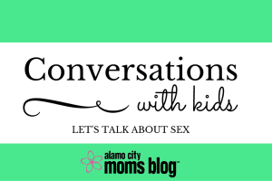 Conversations with Kids: Let's talk About Sex