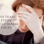 Five Fears Every Single Mama Faces