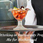 How Working in Restaurants Prepared Me for Motherhood