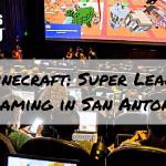 Minecraft: Super League Gaming in San Antonio