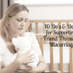 10 Do's & Don'ts for Supporting a Friend Through a Miscarriage