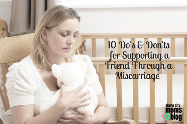 10 Do's and Dont's for Supporting a Friend Through a Miscarriage