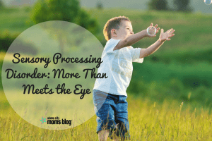 Sensory Processing Disorder: More Than Meets the Eye