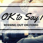 It's OK to Say No: Missing Out on FOMO*