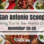 San Antonio Scoop: Family Fun in the Alamo City for November 20-26
