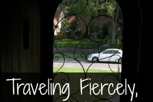Traveling Fiercely, Not Fearfully | Alamo City Moms Blog