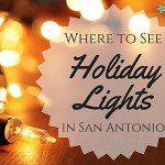 Where to See Holiday Lights in San Antonio