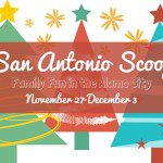 San Antonio Scoop: Family Fun in the Alamo City for November 27-December 3