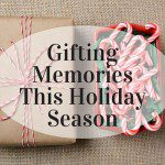 Gifting Memories This Holiday Season