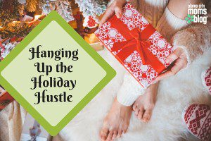 Hanging Up the Holiday Hustle