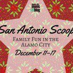 San Antonio Scoop: Family Fun in the Alamo City for December 11–17