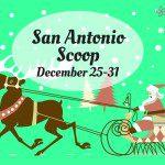 San Antonio Scoop: Family Fun in the Alamo City for December 25–31