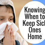 Knowing When to Keep Sick Ones Home