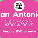 San Antonio Scoop: Family Fun in the Alamo City for January 29–February 4