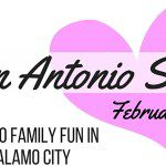 San Antonio Scoop: Family Fun in the Alamo City for the Month of February
