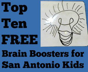 Top Ten Free Brain Boosters for San Antonio Kids | Alamo City Moms Blog