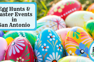Egg Hunts & Easter Events in San Antonio (1)