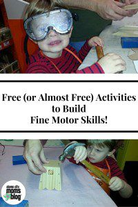 Free (or Almost Free) Activities to Build Fine Motor Skills!