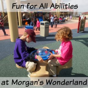 Fun for All Abilities at Morgan's Wonderland in San Antonio, Texas | Alamo City Moms Blog