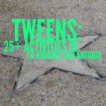Tweens: 25+ Activities In and Around San Antonio