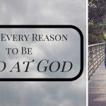 I Have Every Reason to Be Mad at God