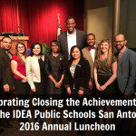 Celebrating Closing the Achievement Gap at the IDEA Public Schools 2016 San Antonio Luncheon