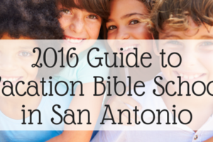 2016 Guide to Vacation Bible School in San Antonio