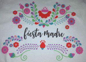"Alamo City Moms Blog ""Fiesta Madre"" shirt--cute, colorful, creative and the perfect attire to help blend into the Fiesta landscape."