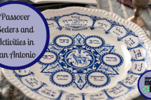 Passover Seders and Activities in San Antonio