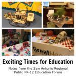 Exciting Times for Education: Notes from the San Antonio Regional Public PK–12 Education Forum