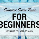 Summer Swim Team For Beginners: 10 Things You Need to Know