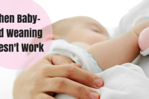 When Baby-Led Weaning Doesn't Work