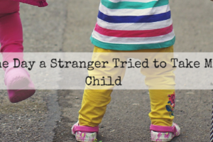 The Day a Stranger Tried to Take My Child (1)