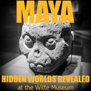 Maya: Hidden Worlds Revealed at the Witte Museum | Alamo City Moms Blog