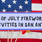 4th of July Fireworks & Festivities in San Antonio