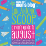 San Antonio Scoop: Family Fun in August
