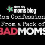 Mom Confessions from a Pack of Bad Moms
