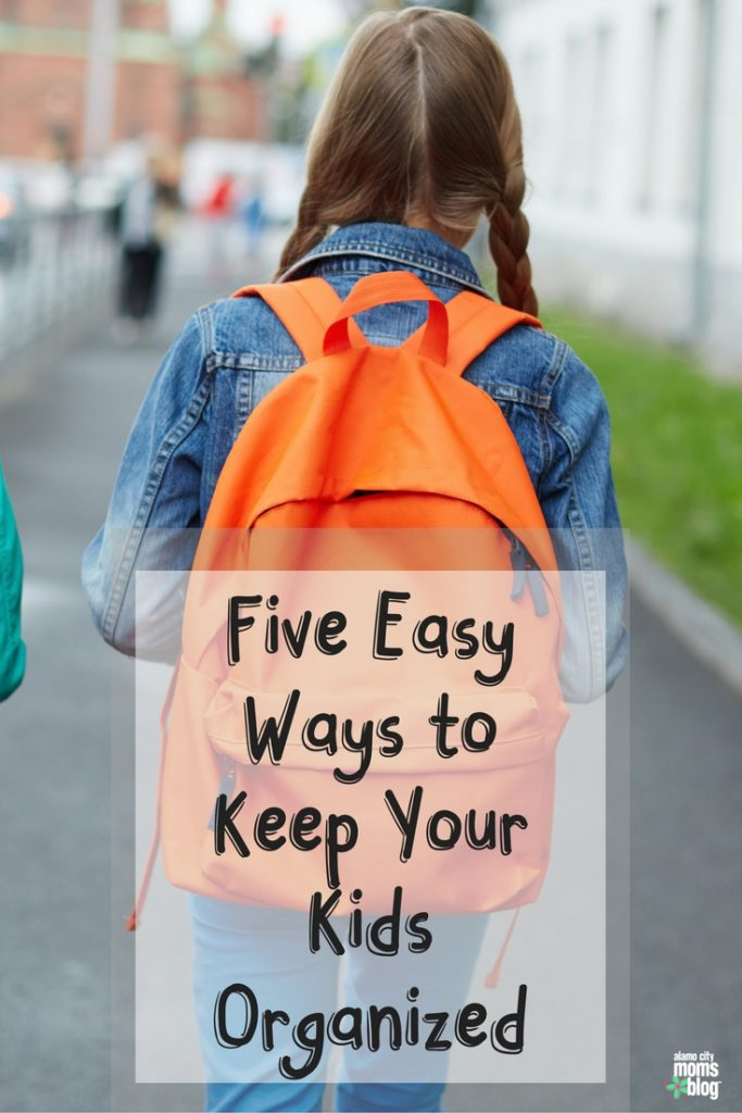 Five Easy Ways to Keep Your Kids Organized