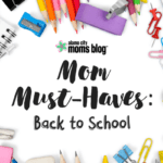 Mom Must-Haves: Back to School