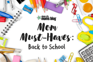 Mom Must-Haves